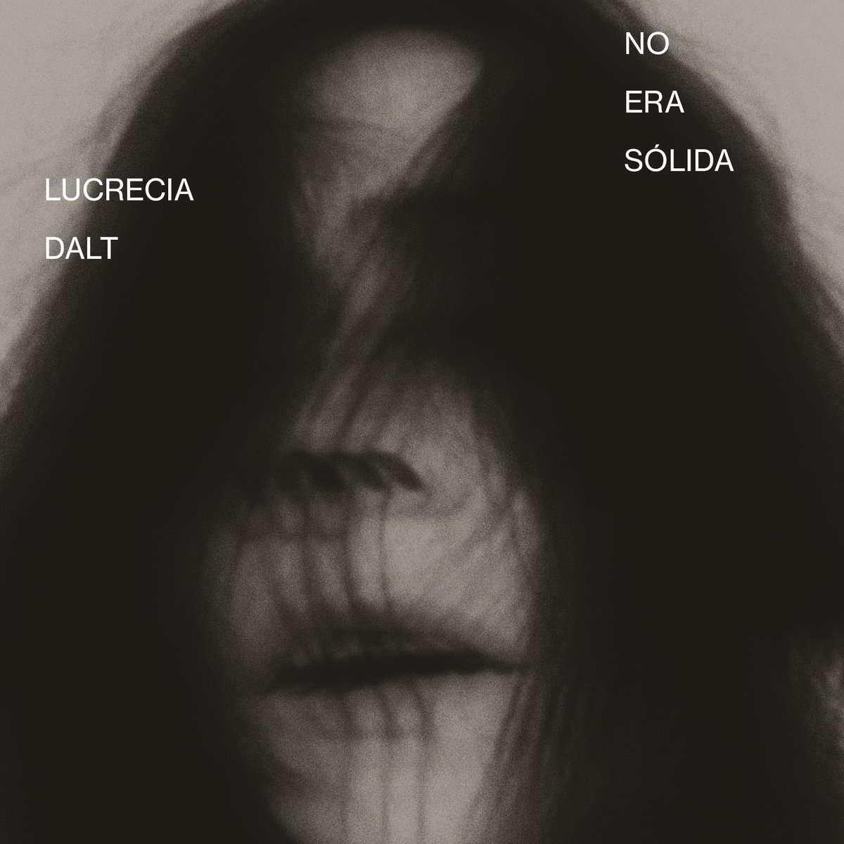 Lucrecia Dalt | No Era Solida
